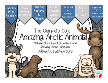 The Complete Core: Amazing Arctic Animals!  Close reading passage + activities