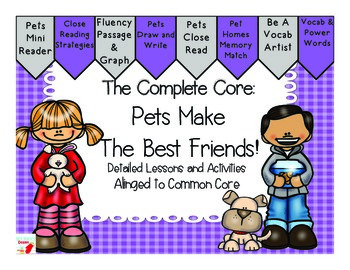 The Complete Core: Pets Make The Best Friends! Close Reading Unit