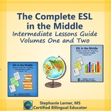 The Complete ESL in the Middle: Intermediate Lessons Guide