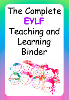 The Complete EYLF Teaching and Learning Binder - New Edition