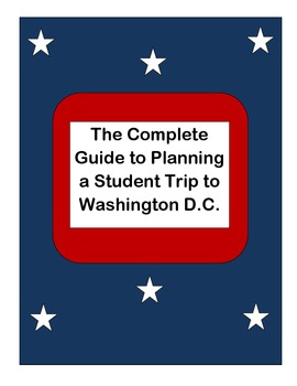 The Complete Guide to Planning a Student Trip to Washington, D.C.