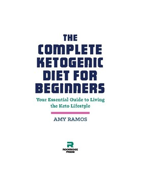The Complete Ketogenic Diet for Beginners-Amy Ramos-