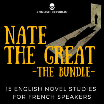 The Complete Nate the Great ELT Novel Studies Bundle for French Students