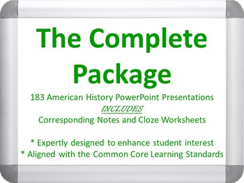 The Complete Package - 183 American History PowerPoints, Notes, and Cloze Sheets