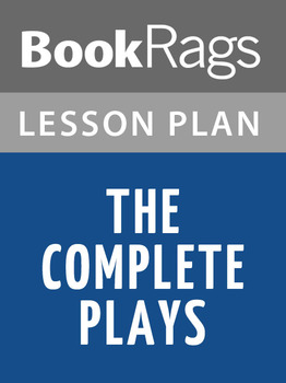 The Complete Plays Lesson Plans