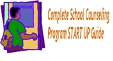 The Complete School Counselor START UP Guide