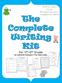 The Complete Writing Kit for 4-5th Grades (BUNDLE)