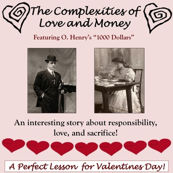 """The Complexities of Love and Money Unit: Featuring """"1,000 Dollars"""" by O. Henry"""