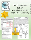 The Complicated Patient PBL For Anatomy--- No Prep! Print and Go!