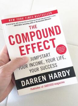 The Compound Effect Multiply Your Success One Simple Step at a Time/Darren Hardy