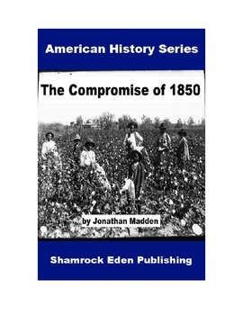 The Compromise of 1850 - Easy Reading Version