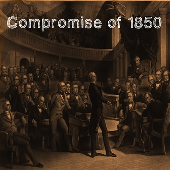 US History High School:The Compromise of 1850 (Webquest)