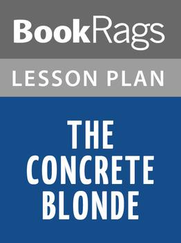 The Concrete Blonde Lesson Plans