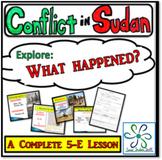 The Conflict in Sudan- complete 5E based lesson