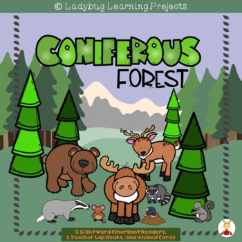 The Coniferous Forest  (2 Sight Word Readers, 2 Lap Books,