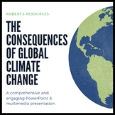The Consequences of Global Climate Change / Global Warming - PowerPoint