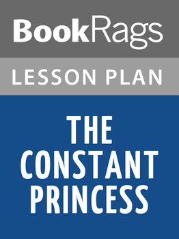 The Constant Princess Lesson Plans