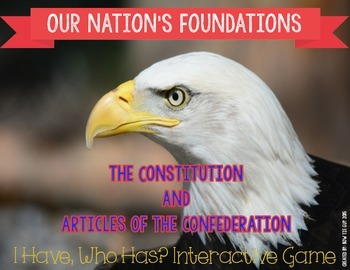 """Articles of the Confederation & The Constitution """"I Have, Who Has?"""""""