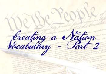 The Constitution - Creating a Nation Vocabulary Part II