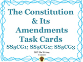 The Constitution & Its Amendments Task Cards SS5CG1; SS5CG2; SS5CG3