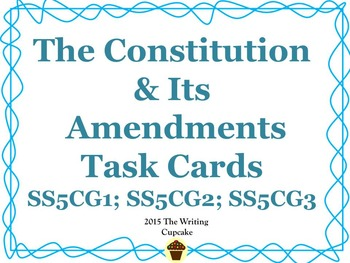 The Constitution & Its Amendments Task Cards SS5CG1; SS5CG