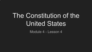 The Constitution of the United States (American History | Module 4 - Lesson 4)