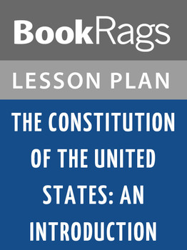 The Constitution of the United States: An Introduction Lesson Plans
