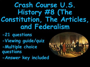 The Constitution, the Articles, and Federalism: Crash Course US History #8 Quiz