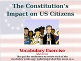 The Constitution's Impact on US Citizens - Unit Vocabulary Exercise