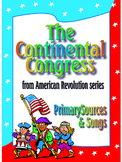 The Continental Congress - American Revolution, Primary Sources and Songs