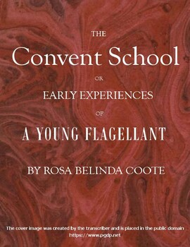The Convent School Or Early Experiences of a Young Flagellant by Coote