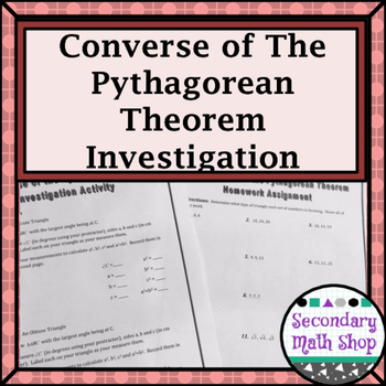 Right Triangles - The Converse of the Pythagorean Theorem Investigation Activity