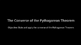 The Converse of the Pythagorean Theorem - PowerPoint Lesson (7.4)