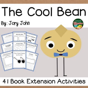 The Cool Bean by John 41 Book Extension Activities NO PREP
