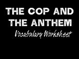 The Cop and the Anthem Vocabulary Worksheet
