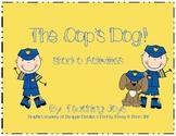 The Cop's Dog! Short o activities!