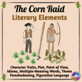 The Corn Raid Literary Elements