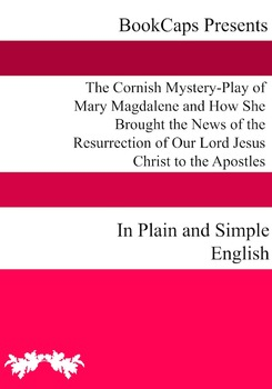 The Cornish Mystery-Play of Mary Magdalene
