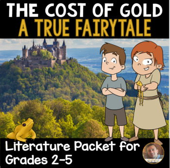 """The Cost of Gold: A True Fairytale"" Resource Guide for Grades 2-5"