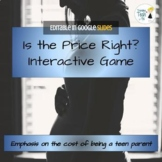 The Cost of Teen Parenting Game - Editable in Google Slides!
