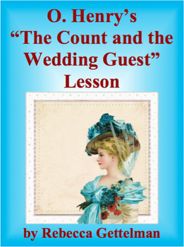 The Count and the Wedding Guest by O. Henry Short Story Lesson and Activity Pack