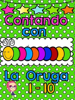 The Counting Caterpillar/Contando con La Oruga