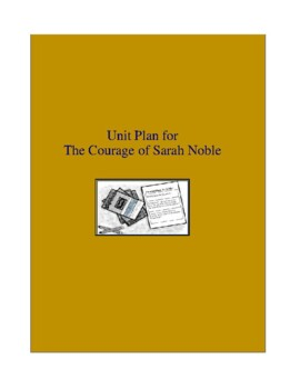 The Courage of Sarah Noble Novel Unit
