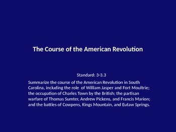 The Course of the American Revolution Power Point