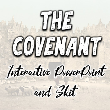 The Covenant INTERACTIVE PowerPoint and Role Play Skit - FUN and ENGAGING!