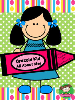 The Crazola Kid - All About Me!  Including Teacher Gift Qu