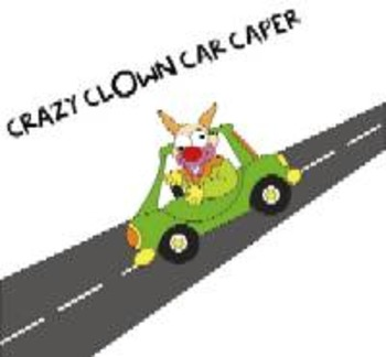 The Crazy Clown Car Caper - play for 10 to 16 guests