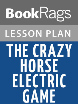 The Crazy Horse Electric Game Lesson Plans