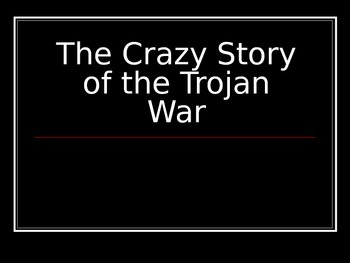 The Crazy Story of The Trojan War