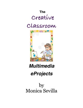 The Creative Classroom: Multimedia eProjects